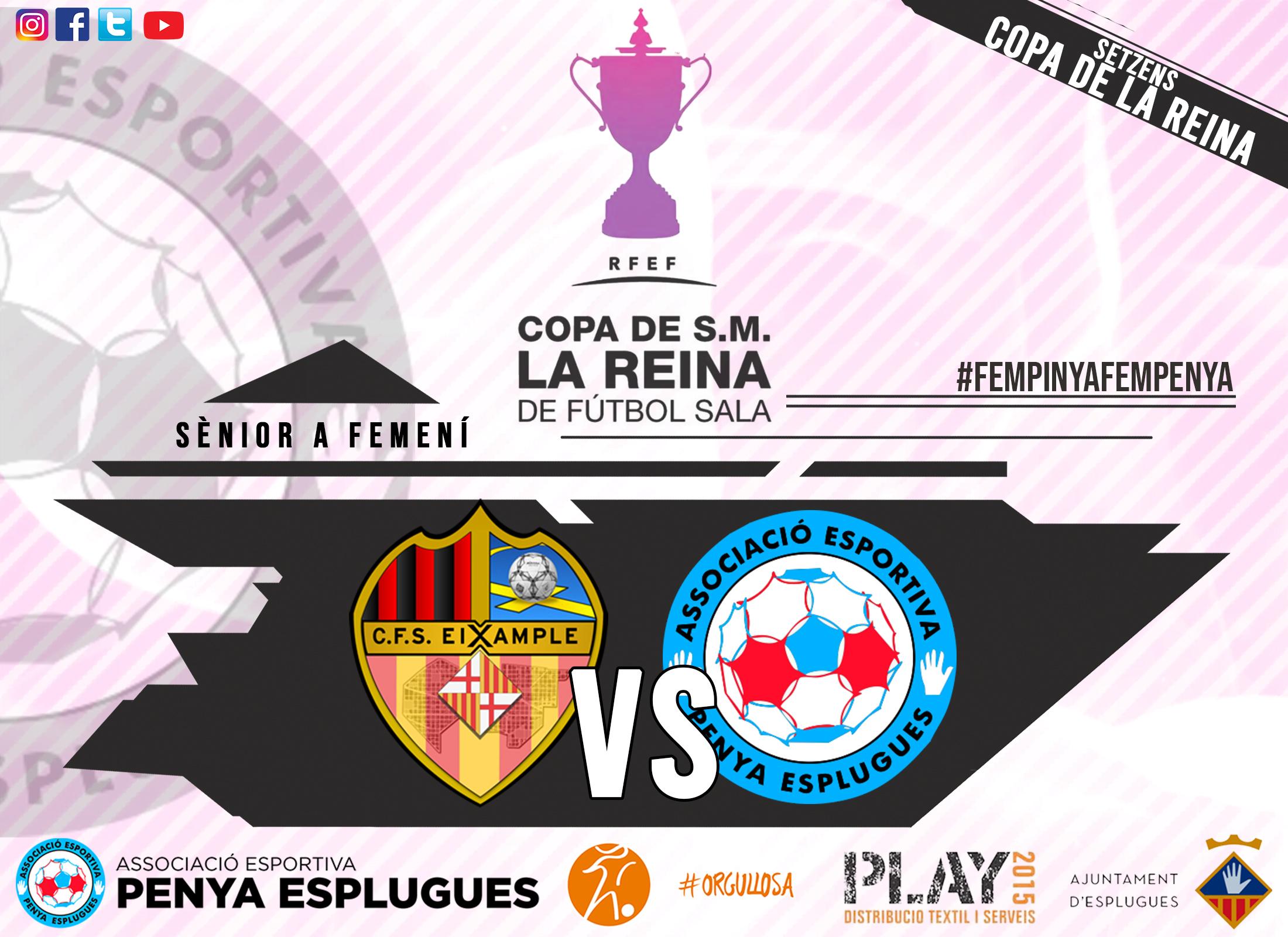 L'Eixample, Rival De La Penya Esplugues A La Copa De La Reina || El Eixample, Rival De La Penya Esplugues En La Copa De La Reina